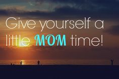 More Time for Mom
