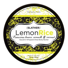 Lemon Rice Slather - our slathers are the BEST! This one reminds me of suntan lotion - takes me back to the beach! www.perfectlyposh.us/mrsperez