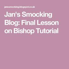 Jan's Smocking Blog: Final Lesson on Bishop Tutorial