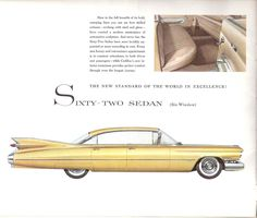 1959 Cadillac Series Sixty-Two Sedan DeVille...the ad is fabulous...its all about the Cadillac...