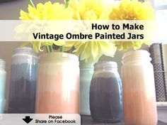 How to Make Vintage Ombre Painted Jars - www.hometipsworld...