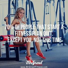 70% of people that start a fitness plan quit except you this time.