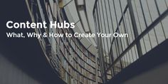 #Content Hubs - What, Why & How to Create Your Own http://thelifeofaworkinggirl.com/2015/10/04/content-hubs-what-why-how-to-create-your-own/?utm_content=bufferb75d5&utm_medium=social&utm_source=pinterest.com&utm_campaign=buffer #ContentMarketing