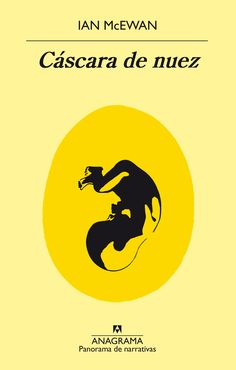 CÁSCARA DE NUEZ. Ian McEwan. Anagrama.  Encuadernación: Tapa blanda Editorial: ANAGRAMA Lengua: CASTELLANO ISBN: 9788433979759 En eBook por 13.29 € Trudy mantiene una relación adúltera con Claude, hermano de su marido John. Éste, poeta y editor de poesía, es un soñador depresivo con tendencia a la obesidad cuyo matrimonio se está desintegrando. Claude es más pragmático y trabaja en negocios inmobiliarios. La pareja de amantes concibe un plan: asesinar a John envenenándolo.BIBLIOTECA.