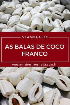 Balas de Coco Franco, fabricadas em Vila Velha. Receita caseira que derrete na boca.