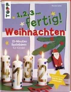 1,2,3, fertig ... Weihnachten von Pascale Adrienne Lamm https://www.topp-kreativ.de/1-2-3-fertig-weihnachten-7673.html #frechverlag #topp #diy #basteln #kinder #weihnachten #christmas #bastelbuch
