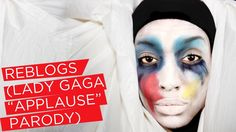 "REBLOGS (Tumblr song) | Lady Gaga ""Applause"" Parody"