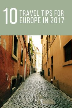 Top 10 Travel Tips for Visiting Europe in 2017