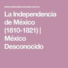 La Independencia de México (1810-1821) | México Desconocido