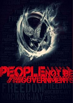 People Should Not Be Afraid of Their Government - Hunger Games