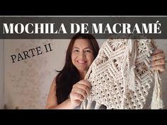 Mochila de MACRAMÉ, BOLSO DE MACRAMÉ  (( PARTE 2)) MACRAMÉ paso a paso e... Macrame Bag, Macrame Knots, Micro Macrame, Macrame Projects, Macrame Patterns, Dream Catcher, Youtube, Weaving, Knitting