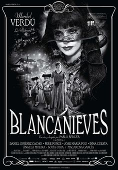 Blancanieves (Snow White). Directed by Pablo Berger.