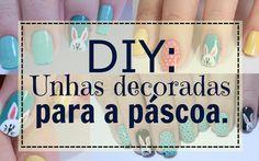 DIY Unhas decoradas para a páscoa - Segredos de beleza by Elis Falcão