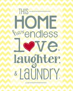 "This Home has Endless Love, Laughter, & Laundry - 11x14"" Print - Steely Blue-Gray on Pale Yellow Chevron"