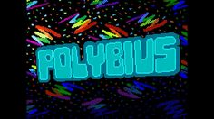 POLYBIUS - The Video Game That Doesn't Exist Next up: RetroAhoy. Patreon: https://www.patreon.com/ahoy NB: This video contains flashing images, particularly at 11:34, 15:22, and 59:02