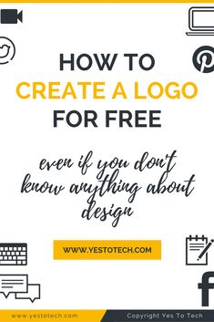 How To Make Your Own Logo For Free - Even If You Don't Know Anything About Design. Hiring a professional designer to create a logo for you may be out of question when you are an entrepreneur or a small business owner who is just starting out. What if I told you that it is possible to create a logo yourself, for free, even if you don't know anything about design? Sound too good to be true? Well, think again, because you will learn how to create a logo for free even if you don't know design.