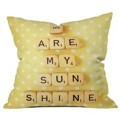 You Are My Sunshine Pillow.