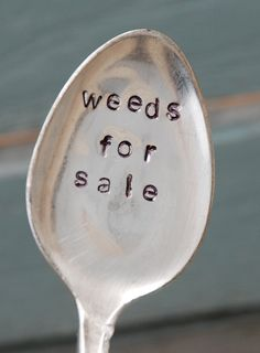 Weeds For Sale hand stamped Garden Marker