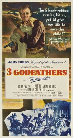 """Three Godfathers"" (1948) - John Wayne, Pedro Armendariz & Harry Carey Jr."