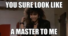 You Sure Look Like a Master to Me #Laura Charles #TheLastDragon | Hood Memes