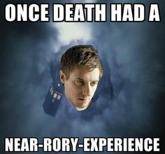 Once, death had a near-Rory-experience. Love it!