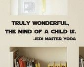 Truly Wonderful The Mind Of A Child Is Star Wars VInyl Decal (LARGE) - Item 092. $49.00, via Etsy.