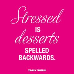 No wonder yummy things help us out of stress! I think not! Wise Quotes, Great Quotes, Quotes To Live By, Funny Quotes, Inspirational Words Of Wisdom, Fashion Quotes, Have Time, Picture Quotes, Wise Words
