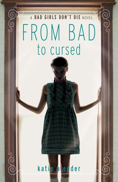 BGDD 2 - From Bad To Cursed - Katie Alender