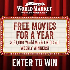 Enter Cost Plus World Market's Movie Lovers Sweepstakes for a chance to win free movies for a year and a $1,000 World Market Gift Card (Weekly Winners). Sweepstakes ends 2/21/15.