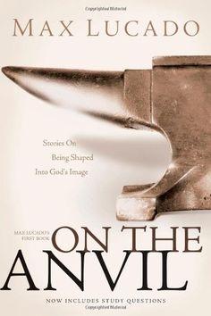 On the Anvil [Paperback] [2008] (Author) Max Lucado by Max Lucado,http://www.amazon.com/dp/B00FGXTJWG/ref=cm_sw_r_pi_dp_WWfssb06FJYGJCSD