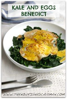 Kale and Eggs Benedict Recipe for Ketogenic Diet Week Meal Plan- Friday Day 6 | The Nourished CavemanThe Nourished Caveman