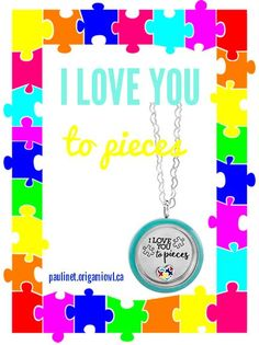 Origami Owl Force For Good Locket Look, donation to Autism Canada.  I love you to pieces, autism awareness look.  1$ from each locket is donated to the cause.  Buy yours for $38 today at https://paulinet.origamiowl.ca/product/1781/SP2080/LoveYoutoPieces