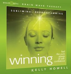 WINNING! FEEL The PURE POWER of SELF CONFIDENCE! by Kelly Howell Whether you want to gain the winner's edge in fitness, sports or business, attitude is everything.