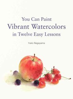 Whether you are a beginner or an experienced painter, You Can Paint Vibrant Watercolors In Twelve Easy Steps is a visually rich guide that will help you master the stunning, but often complex techniqu