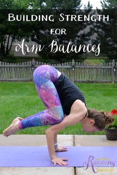 Building strength for arm balances. Try these yoga poses to help you build the strength to practice arm balances.