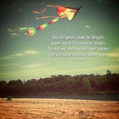 We vergeten vaak de dingen, waar we stil bij moeten staan ...