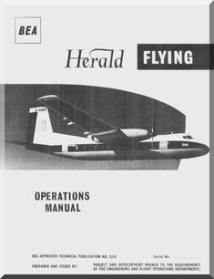 Handley Page Herald Aircraft Operationa Manual - BEA - Aircraft Reports - Aircraft Manuals - Aircraft Helicopter Engines Propellers Blueprints Publications
