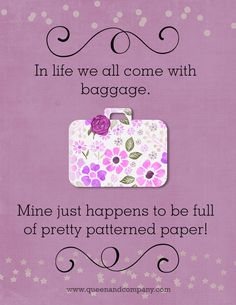 My baggage is patterned paper!  www.queenandcompany.com