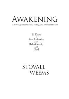Awakening: A New Approach to Faith, Fasting, and Spiritual Freedom 21 Days to Revolutionize your Relationship with God