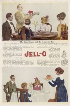 The Butler Serves and the Housewife Too for the Charm of the Jell-O Dessert is Felt in Every Home