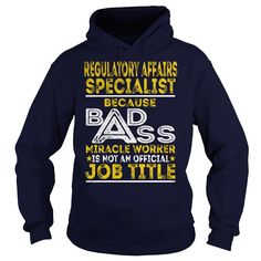 Regulatory Affairs Specialist Because BADASS Miracle Worker Job Shirts #gift #ideas #Popular #Everything #Videos #Shop #Animals #pets #Architecture #Art #Cars #motorcycles #Celebrities #DIY #crafts #Design #Education #Entertainment #Food #drink #Gardening #Geek #Hair #beauty #Health #fitness #History #Holidays #events #Home decor #Humor #Illustrations #posters #Kids #parenting #Men #Outdoors #Photography #Products #Quotes #Science #nature #Sports #Tattoos #Technology #Travel #Weddings #Women