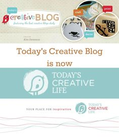Today's Creative Blog rebrands! Checkout all the inspiring ideas on Today's Creative Life | TodaysCreativeLife.com
