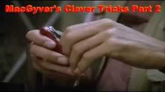 Second part of MacGyver's Clever Tricks is here ready to enjoy.Hope you 'll like our hard work.