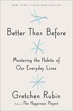 Better Than Before: Mastering the Habits of Our Everyday Lives: Gretchen Rubin: 2015385348614: Amazon.com: Books