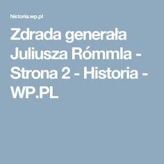 Zdrada generała Juliusza Rómmla - Strona 2 - Historia - WP.PL