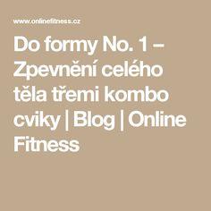 Do formy No. 1 – Zpevnění celého těla třemi kombo cviky | Blog | Online Fitness
