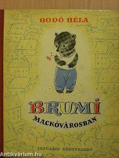 Bodó Béla - Brumi Mackóvárosban, Ifjúsági Könyvkiadó (1956)