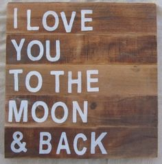 I love you to the moon and back, reclaimed wood art