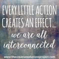 We are all interconnected