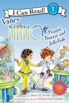 Fancy Nancy: Peanut Butter and Jellyfish by Jane O'Connor, illustrated by Robin Preiss Glasser (Easy Reader) 02/03/2015